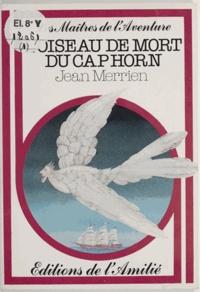 Jean Merrien et Charles Barat - L'oiseau de mort du Cap Horn.