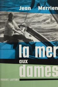 Jean Merrien - La mer aux dames.