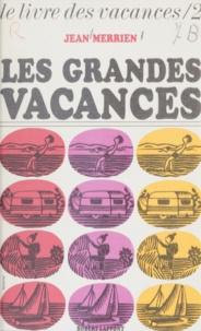 Jean Merrien - Le livre des vacances (2) - Les grandes vacances.