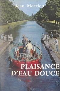 Jean Merrien et P.-M. Bourdeaux - Plaisance d'eau douce.