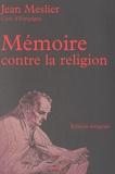 Jean Meslier - Mémoire contre la religion.