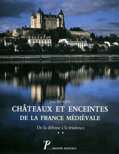 Jean Mesqui - Châteaux et enceintes de la France médiévale : de la défense à la résidence - Tome 2, La résidence, les éléments d'architecture.