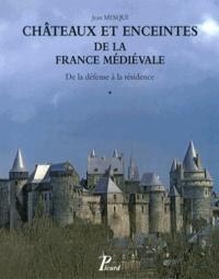Jean Mesqui - Châteaux et enceintes de la France médiévale : de la défense à la résidence - Tome 1, Les organes de la défense.