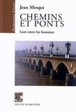 Jean Mesqui - Chemins et ponts - Lien entre les hommes.