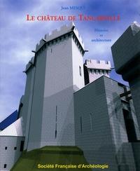 Jean Mesqui - Le château de Tancarville - Histoire et architecture.
