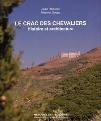 Jean Mesqui et Maxime Goepp - Le Crac des Chevaliers (Syrie) - Histoire et architecture.