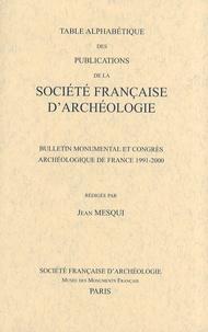 Jean Mesqui - Table alphabétique des publications de la Société française d'archéologie - Bulletin monumental et congrès archéologique de France 1991-2000.