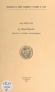 Jean Métayer - Le Breuil-Bertin - Histoire et fouilles archéologiques.