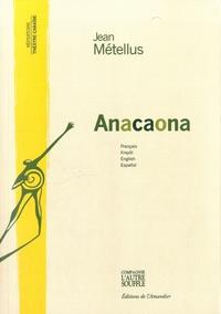 Jean Métellus - Anacaona - Edition français-créole-anglais-espagnol.