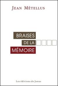 Jean Métellus - Braises de la mémoire.
