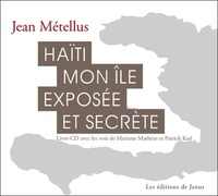 Jean Métellus - Haïti, mon île exposée et secrète. 1 CD audio