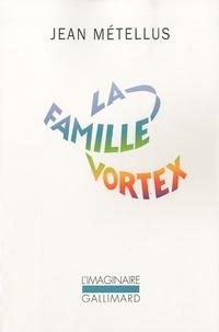 Jean Métellus - La famille Vortex.