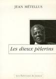 Jean Métellus - Les dieux pèlerins.