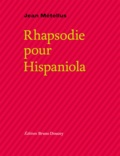 Jean Métellus - Rhapsodie pour Hispaniola.