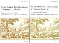 Le problème des subsistances à lépoque de Louis XIV - Tome 1, La production des céréales dans la France du XVIIe et du XVIIIe siècle, 2 volumes.pdf