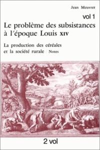 Le problème des subsistances à lépoque de Louis XIV - La production des céréales et la société rurale, 2 volumes.pdf