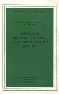Jean Meuvret et Jacques Dupâquier - Mercuriales du Pays de France et du Vexin français (1640-1792).
