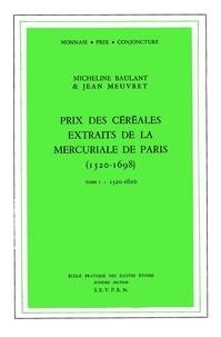 Rhonealpesinfo.fr Prix des céréales extraits de la mercuriale de Paris (1520-1698) - Tome 1, 1520-1620 Image
