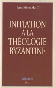 Jean Meyendorff - Initiation à la théologie byzantine - L'histoire et la doctrine.