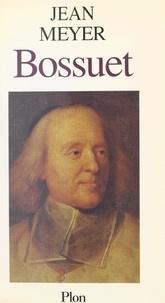 Jean Meyer - Bossuet.