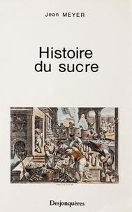 Jean Meyer - Histoire du sucre.