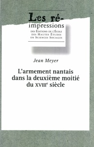Jean Meyer - L'armement nantais dans la deuxième moitié du 18e siècle en 2 volumes.