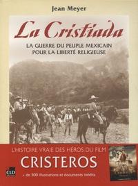 Jean Meyer - La Cristiada - La guerre du peuple mexicain pour la liberté religieuse.