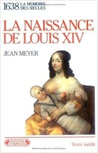 Jean Meyer - La Naissance de Louis XIV - 1638.