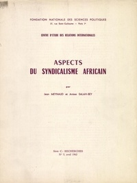 Jean Meynaud - Aspects du syndicalisme africain.