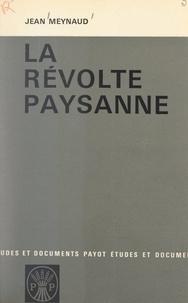 Jean Meynaud - La révolte paysanne.