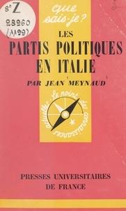 Jean Meynaud et Paul Angoulvent - Les partis politiques en Italie.