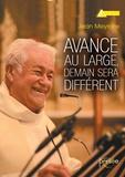 Jean Meyranx - Avance au large, demain sera différent.