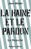 Jean Mialet - La haine et le pardon - Le déporté.