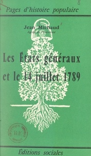 Jean Michaud - Les États Généraux et le 14 juillet 1789.