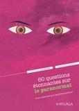 Jean-Michel Abrassart et In psycho veritas - 60 questions étonnantes sur le paranormal et les réponses qu'y apporte la science - Un question-réponse sérieusement drôle pour déjouer les clichés !.