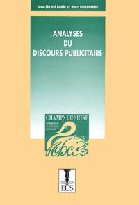 Jean-Michel Adam et Marc Bonhomme - Analyses du discours publicitaire.
