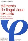 Jean-Michel Adam - Eléments de linguistique textuelle - Théorie et pratique de l'analyse textuelle.