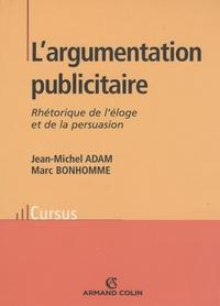 Jean-Michel Adam - L'argumentation publicitaire - Rhétorique de l'éloge et de la persuasion.