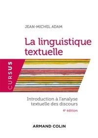 Jean-Michel Adam - La linguistique textuelle - 4e éd..