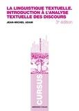 Jean-Michel Adam - La linguistique textuelle - Introduction à l'analyse textuelle des discours.