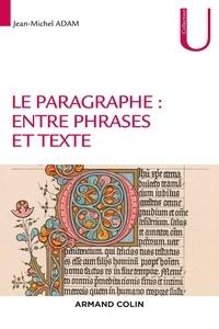 Jean-Michel Adam - Le paragraphe : entre phrases et texte.