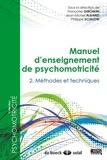 Jean-Michel Albaret et Françoise Giromini - Manuel d'enseignement de psychomotricité - Tome 2, Méthodes et techniques.