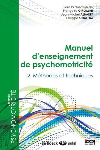 Manuel d'enseignement de psychomotricité. Tome 2, Méthodes et techniques
