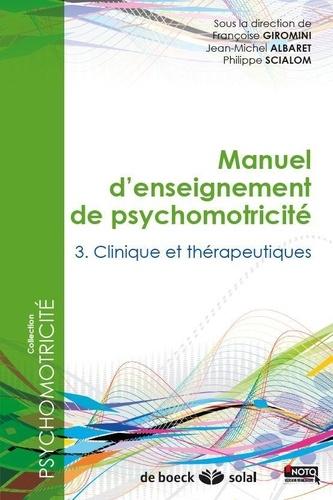 Manuel d'enseignement de psychomotricité. Tome 3, Clinique et thérapeutiques