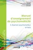 Jean-Michel Albaret et Philippe Scialom - Manuel d'enseignement de psychomotricité - Tome 5, Examen psychomoteur et tests.