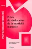 Jean-Michel Albaret - Précis de réeducation de la motricité manuelle.