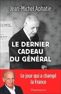 Jean-Michel Aphatie - Le dernier cadeau du général.