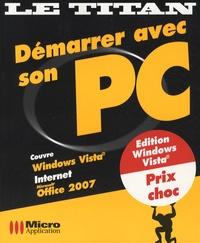 Jean-Michel Aquilina et Sophie Valeyre - Démarrer avec son PC.