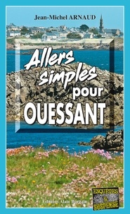 Jean-Michel Arnaud - Allers simples pour Ouessant.