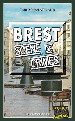 Jean-Michel Arnaud - Brest, Scène de crimes.